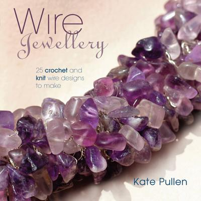 Wire Jewellery By Pullen, Kate